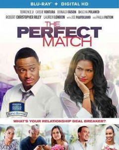 The perfect match /  writer, Brandon Broussard, Gary Hardwick, Dana Verde ; producer, Queen Latifah [and four others] ; director, Billie Woodruff. - writer, Brandon Broussard, Gary Hardwick, Dana Verde ; producer, Queen Latifah [and four others] ; director, Billie Woodruff.