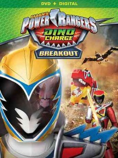 Power Rangers Dino charge : Breakout / writers, Chip Lynn, Jeffrey Newman ; directors, Charlie Haskell, Peter Salmon.