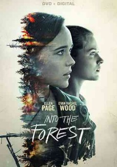 Into the forest /  an A24 release ; Elevation Pictures presents; a Bron Studios and Rhombus Media production ; produced by Niv Fichman, Aaron L. Gilbert, Ellen Page ; written and directed by Patricia Rozema