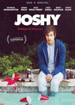 Joshy /  director, Jeff Baena ; writer, Jeff Baena ; producers, Elizabeth Destro, Adam Pally, Michael Zakin.