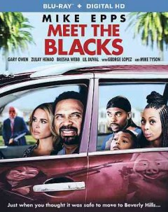 Meet the Blacks /  directed by Deon Taylor ; written by Nicole DeMasi, Deon Taylor ; produced by Roxanne Avent, Shannon McIntosh, Deon Taylor. - directed by Deon Taylor ; written by Nicole DeMasi, Deon Taylor ; produced by Roxanne Avent, Shannon McIntosh, Deon Taylor.