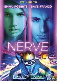 Nerve /  Lionsgate presents ; in association with TIK Films (Hong Kong) Limited ; an Allison Shearmur/Keep Your Head/Lionsgate production ; produced by Allison Shearmur, Anthony Katagas ; screenplay by Jessica Sharzer ; directed by Henry Joost & Ariel Schulman.