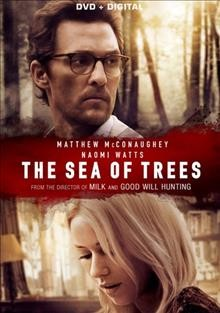 The sea of trees /  Bloom presents ; a Gil Netter/Waypoint Entertainment production ; a Gus Van Sant film ; directed by Gus Van Sant ; written by Chris Sparling ; produced by Gil Netter [and four others].