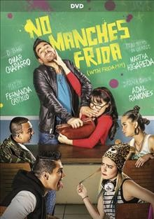 No manches Frida (wiith Frida?) /  director, Nacho G. Velilla.