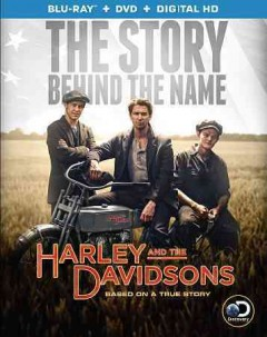Harley and the Davidsons [2-disc set] /  directors, Ciarán Donnelly, Stephen Kay ; writers, Evan Wright, Nick Schenk, Seth Fisher ; producer, Peter McAleese. - directors, Ciarán Donnelly, Stephen Kay ; writers, Evan Wright, Nick Schenk, Seth Fisher ; producer, Peter McAleese.