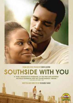 Southside with you /  Miramax/Roadside Attractions and IM Global present ; in association with Fermion Films and Get Lifted Film Co. ; a film by Richard Tanne ; produced by Robert Teitel, Tika Sumpter, Richard Tanne ; written and directed by Richard Tanne. - Miramax/Roadside Attractions and IM Global present ; in association with Fermion Films and Get Lifted Film Co. ; a film by Richard Tanne ; produced by Robert Teitel, Tika Sumpter, Richard Tanne ; written and directed by Richard Tanne.
