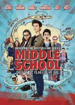 Middle school, the worst years of my life /  writers, Chris Bowman, Hubbel Palmer, Kara Holden ; producers, Leopoldo Gout, Bill Robinson ; director, Steve Carr.
