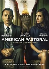 American pastoral /  Lionsgate and Lakeshore Entertainment present ; in association with TIK Films ; a Lakeshore Entertainment, Lionsgate production ; produced by Gary Lucchesi, Tom Rosenberg, Andre Lamal ; written by John Romano ; directed by Ewan McGregor.