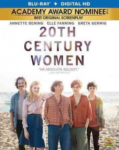 20th century women /  A24 and Annapurna Pictures present ; a Modern People/Archer Gray production ; written & directed by Mike Mills ; produced by Megan Ellison, Anne Carey, Youree Henley. - A24 and Annapurna Pictures present ; a Modern People/Archer Gray production ; written & directed by Mike Mills ; produced by Megan Ellison, Anne Carey, Youree Henley.