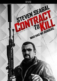 Contract to kill /  producers, Steven Seagal, Keoni Waxman ; writer/director, Keoni Waxman.