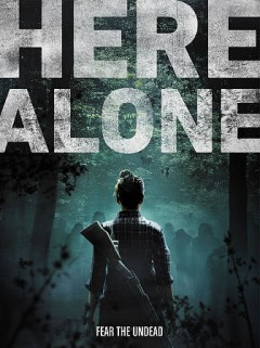Here alone /  directed by Rod Blackhurst ; written by David Ebeltoft ; produced by Rod Blackhurst [and 4 others].