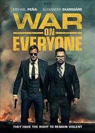 War on everyone /  Bankside Films ; BFI ; in association with Head Gear Films, Kreo Films and Metrol Technology ; Reprisal Films ; written and directed by John Michael McDonagh ; producers, Chris Clark, Flora Fernander Marengo, Phil Hunt, Compton Ross.
