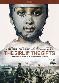 The girl with all the gifts /  directed by Colm McCarthy ; written by Mike Carey ; produced by Camille Gatin & Angus Lamont ; BFI and Creative England present ; in association with Altitude Film Entertainment ; a Poison Chef production.