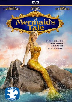 A mermaid's tale /  director, Dustin Rikert ; writers, Fred Hogge, Rafael Jordan.