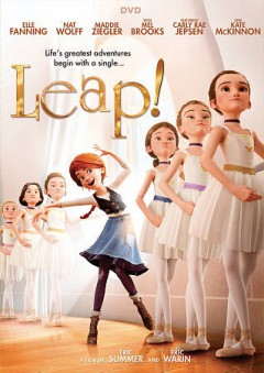 Leap! /  producer, Laurent Zeitoun [and four others] ; writers, Eric Summer, Carol Noble, Laurent Zeitoun ; directors, Eric Summer, Eric Warin. - producer, Laurent Zeitoun [and four others] ; writers, Eric Summer, Carol Noble, Laurent Zeitoun ; directors, Eric Summer, Eric Warin.