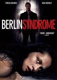 Berlin syndrome /  director, Cate Shortland ; writer, Shaun Brant ; producer, Polly Staniford.