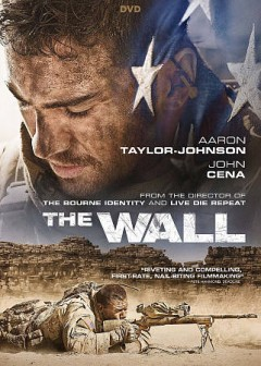 The wall /  director, Doug Liman ; writer, Dwain Worrell ; producer, David Barlis. - director, Doug Liman ; writer, Dwain Worrell ; producer, David Barlis.