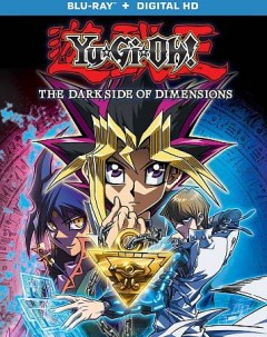 Yu-Gi-Oh! : the dark side of dimensions / director, Satoshi Kuwabara. - director, Satoshi Kuwabara.