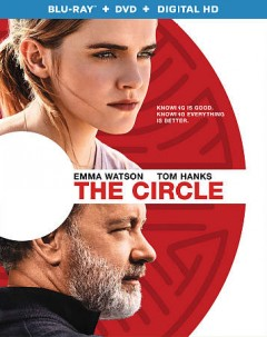 The circle /  producer, Anthony Bregman, Gary Goetzman, James Ponsoldt ; writers, Dave Eggers, James Ponsoldt ; director, James Ponsoldt. - producer, Anthony Bregman, Gary Goetzman, James Ponsoldt ; writers, Dave Eggers, James Ponsoldt ; director, James Ponsoldt.