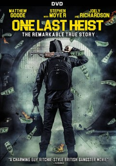 One last heist /  Signature Entertainment present ; in association Voltage Pictures ; a Fiction Films production ; produced by Ben Jacoues ; written by Line & Bogdanovich, Ronnie Thompson ; directed by Ronnie Thompson.