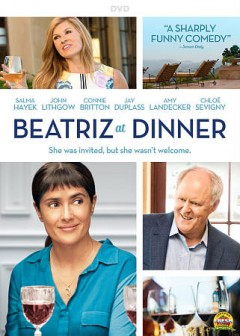 Beatriz at dinner /  director, Miguel Arteta ; writer, Mike White ; producers, Aaron L. Gilbert [three others].