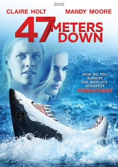 47 meters down /  Entertainment Studios Motion Pictures presents ; in association with Dimension Films, the Fyzz Facility, Dragon Root, Flexibon Films & Lantica Pictures ; a Tea Shop & Film Company production ; producers, James Harris & Mark Lane ; writers, Johannes Roberts & Ernest Riera ; director, Johannes Roberts. - Entertainment Studios Motion Pictures presents ; in association with Dimension Films, the Fyzz Facility, Dragon Root, Flexibon Films & Lantica Pictures ; a Tea Shop & Film Company production ; producers, James Harris & Mark Lane ; writers, Johannes Roberts & Ernest Riera ; director, Johannes Roberts.
