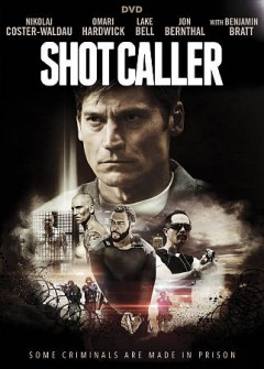 Shot caller /  director and writer, Ric Roman Waugh ; producers, Michel Litvak [and three others]. - director and writer, Ric Roman Waugh ; producers, Michel Litvak [and three others].