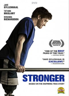 Stronger /  Lionsgate presents ; in association with Bold Films ; a Mandeville Films/Nine Stories production ; produced by Jake Gyllenhaal [and 4 others] ; written by Jeff Bauman, Bret Witter, John Pollono ; directed by David Gordon Green. - Lionsgate presents ; in association with Bold Films ; a Mandeville Films/Nine Stories production ; produced by Jake Gyllenhaal [and 4 others] ; written by Jeff Bauman, Bret Witter, John Pollono ; directed by David Gordon Green.