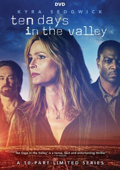 Ten days in the valley : [a 10-part limited series] [3-disc set] / created by Tassie Cameron ; writers, Tassie Cameron, Marsha Greene, Bryan Gracia, Sherry White ; directors, Sarah Pia Anderson, Steve Robin. - created by Tassie Cameron ; writers, Tassie Cameron, Marsha Greene, Bryan Gracia, Sherry White ; directors, Sarah Pia Anderson, Steve Robin.