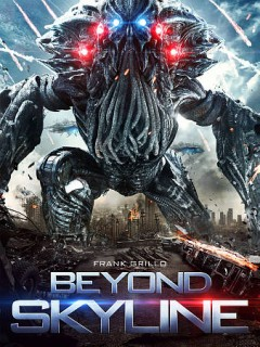 Beyond skyline /  directed and written by Liam O'Donnell ; produced by Greg Strause, Cloin Strause, Matthew E. Chausse.