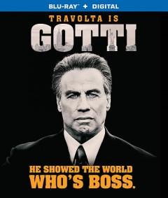Gotti /  directed by Kevin Connolly ; written by Leo Rossi, Lem Dobbs ; produced by Randall Emmett, Michael Froch. - directed by Kevin Connolly ; written by Leo Rossi, Lem Dobbs ; produced by Randall Emmett, Michael Froch.