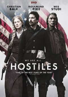 Hostiles /  producer, John Lesher, Ken Kao, Scott Cooper ; writer/director, Scott Cooper. - producer, John Lesher, Ken Kao, Scott Cooper ; writer/director, Scott Cooper.