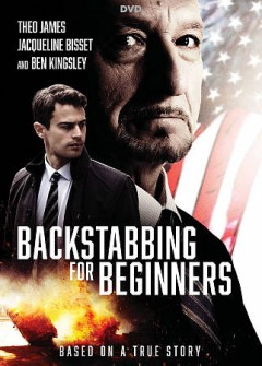 Backstabbing for beginners /  producers, Lars Knudsen, Nikolaj Vibe Michelsen, Daniel Bekerman, Malene Blenkov ; screenplay by Per Fly & Daniel Pyne ; director, Per Fly. - producers, Lars Knudsen, Nikolaj Vibe Michelsen, Daniel Bekerman, Malene Blenkov ; screenplay by Per Fly & Daniel Pyne ; director, Per Fly.