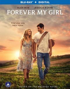 Forever my girl /  producer, Mickey Liddell, Jennifer Monroe, Pete Shilaimon ; writer/director, Bethany Ashton Wolf. - producer, Mickey Liddell, Jennifer Monroe, Pete Shilaimon ; writer/director, Bethany Ashton Wolf.