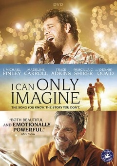 I can only imagine /  director, Andrew & Jon Erwin ; writers, Alex Cramer, Jon Erwin, Brent McCorkie ; producers, Kevin Downes, Cindy Bond, Daryl Lefever.