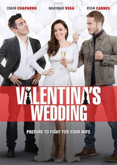 Valentina's wedding /  produced by Pantelion ; writers, Santiago Limón and Issa López ; producer/director, Marco Polo Constandse.