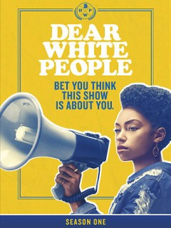 Dear white people.  producer, Kent Zbornak ; writers, Justin Simien ; directors, Justin Simien, Nisha Ganatra. - producer, Kent Zbornak ; writers, Justin Simien ; directors, Justin Simien, Nisha Ganatra.