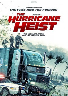 The hurricane heist /  producers, Karen Baldwin [and five others] ; director, Rob Cohen ; writers, Anthony J. Fingleton, Carlos David, Scott Windhauser, Jeff Dixon.