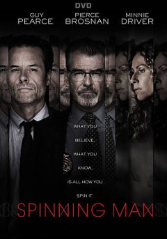 Spinning man /  Lionsgate Premiere and Grindstone Entertainment Group present ; in association with VX 119 and Film Bridge International ; produced by Keith Arnold, Ellen Wander ; screenplay by Matthew Aldrich ; directed by Simon Kaijser.