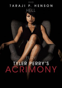 Acrimony /  Lionsgate and Tyler Perry Studios/Lionsgate production. - Lionsgate and Tyler Perry Studios/Lionsgate production.