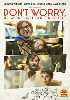 Don't worry, he won't get far on foot /  producers, Charles-Marie Anthonioz, Mourad Belkeddr, Steve Golin, Nicolas Lhermitte ; writers, John Callahan, Gus Van Sant, Jack Gibson, William Andrew Eatman, director, Gus Van Sant. - producers, Charles-Marie Anthonioz, Mourad Belkeddr, Steve Golin, Nicolas Lhermitte ; writers, John Callahan, Gus Van Sant, Jack Gibson, William Andrew Eatman, director, Gus Van Sant.