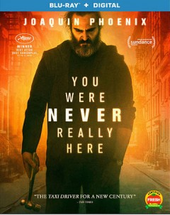 You were never really here /  Lynn Ramsay, director, writer ; Rosa Attab, Pascal Caucheteux, Lynne Ramsay, Jonathan Ames, producers. - Lynn Ramsay, director, writer ; Rosa Attab, Pascal Caucheteux, Lynne Ramsay, Jonathan Ames, producers.