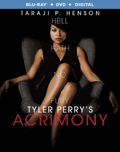 Acrimony /  Tyler Perry Company ; writer, director, Tyler Perry ; producers, Tyler Perry, Mark E. Swinton, Will Areu, Ozzie Areu. - Tyler Perry Company ; writer, director, Tyler Perry ; producers, Tyler Perry, Mark E. Swinton, Will Areu, Ozzie Areu.