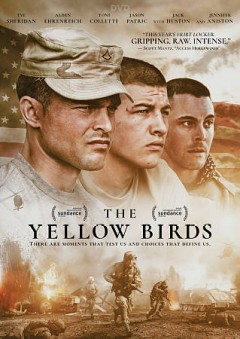 The yellow birds /  Saban Films and Cinelou Films present ; a Cinelou Films and Story Mining & Supply Co. production ; in association with The Fyzz Facility Limited, Sailor Bear productions and Mad Riot Entertainment ; screenplay by David Lowery and R.F.I. Porto ; produced by Courtney Solomon, produced by Jeffrey Sharp, produced by Mark Canton ; directed by  Alexandre Moors. - Saban Films and Cinelou Films present ; a Cinelou Films and Story Mining & Supply Co. production ; in association with The Fyzz Facility Limited, Sailor Bear productions and Mad Riot Entertainment ; screenplay by David Lowery and R.F.I. Porto ; produced by Courtney Solomon, produced by Jeffrey Sharp, produced by Mark Canton ; directed by  Alexandre Moors.