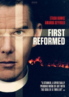 First reformed /  directed and written by Paul Schrader ; produced by Jack Binder [and 5 others]. - directed and written by Paul Schrader ; produced by Jack Binder [and 5 others].