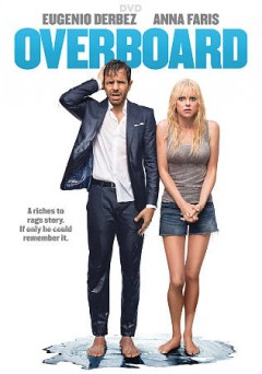 Overboard /  directed by Rob Greenberg ; written by Bob Fisher, Rob Greenberg, Leslie Dixon ; produced by Eugenio Derbez, Benjamin Odell, Bob Fisher.
