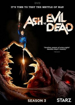 Ash vs. evil dead : season 3 [2-disc set] / producers, Aaron Lam and Moira Grant ; writers, Sam Raimi, Ivan Raimi, Tom Spezialy ; director, Sam Raimi. - producers, Aaron Lam and Moira Grant ; writers, Sam Raimi, Ivan Raimi, Tom Spezialy ; director, Sam Raimi.
