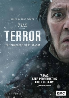 The terror : season one [3-disc set] / writers, Dan Simmons [and five others] ; producers, Ridley Scott [and three others] ; directors, Edward Berger, Tim Mielants, Sergio Mimica-Gezzan. - writers, Dan Simmons [and five others] ; producers, Ridley Scott [and three others] ; directors, Edward Berger, Tim Mielants, Sergio Mimica-Gezzan.