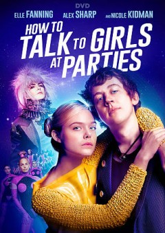How to talk to girls at parties /  producers, Howard Gertier, Iain Canning, Emile Sherman, John Cameron Mitchell ; writers, Neil Gaiman, Philippa Goslett, John Cameron Mitchell . - producers, Howard Gertier, Iain Canning, Emile Sherman, John Cameron Mitchell ; writers, Neil Gaiman, Philippa Goslett, John Cameron Mitchell .