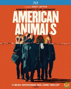 American animals /  Orchard production ; director/writer, Bart Layton. - Orchard production ; director/writer, Bart Layton.
